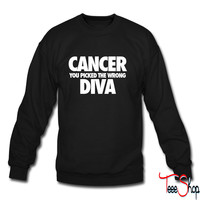 Cancer You Picked The Wrong Diva crewneck sweatshirt