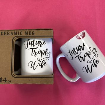 """Trophy Wife"" Coffee Mug"