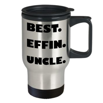 BEST EFFIN UNCLE * Funny Gift From Niece, Nephew * Travel Mug 14oz.