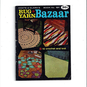 1968 Rug Yarn Bazaar Book, Coats & Clark's Book 184, Knitting, Crochet, Rugs, Sweaters, Hats, Slippers, Purses, Dolls, Vintage Home Crafts