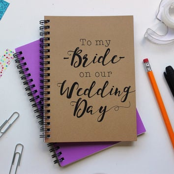 To my Bride on our Wedding Day - 5 x 7 journal