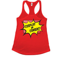 Cosplay Does Not Equal Consent -- Women's Tanktop