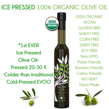 Organic ICE PRESSED* Extra Virgin Olive Oil (Ice Pressed is 30x Colder Than Cold Pressed EVOO)