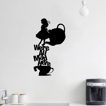 """Alice In Wonderland Wall Decal Quote """"We're All Mad Here"""" Vinyl Wall Sticker Home Decor"""