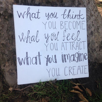 What You Think, You Become Sign | Buddha Inspired Sign