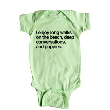 I enjoy long walks on the beach, deep conversations, and puppies. Baby Onesuit