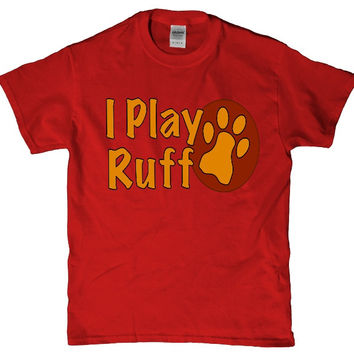 Funny adult puppy dog unisex adult t-shirt - i play ruff