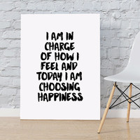 "INSPIRATIONAL QUOTE ""A am in charge how i feel and today i am choosing happiness"" Typography Print Watercolor Text Black And White Poster"