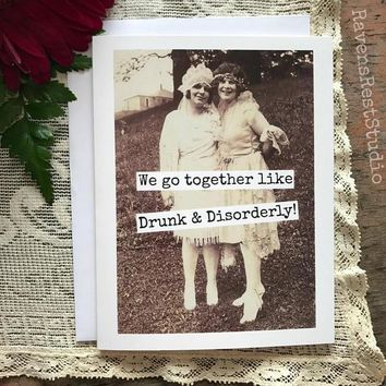 We Go Together Like Drunk & Disorderly Funny Vintage Style Happy Birthday Card FREE SHIPPING