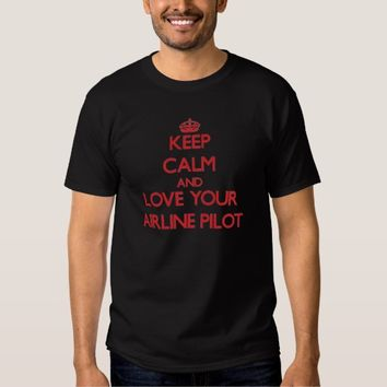 Keep Calm and Love your Airline Pilot T Shirt