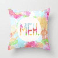 Meh. Throw Pillow by Skye Zambrana