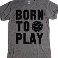 Born to Play Volleyball-Unisex Athletic Grey T-Shirt
