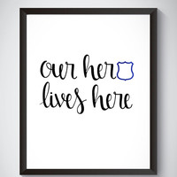 """Our Hero Lives Here DIGITAL DOWNLOAD 8"""" x 10"""" Printable Police Officer Family Home Decor Wall Sign"""