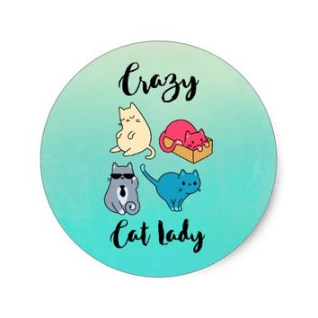 Crazy Cat Lady and 4 Cute Cats Classic Round Sticker