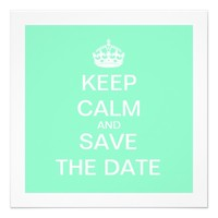 KEEP CALM AND SAVE THE DATE