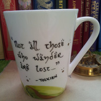 LOTR J. R. R. Tolkien mug - Not all those who wander are lost. In a hole in the ground there lived a hobbit. Bilbo Baggins
