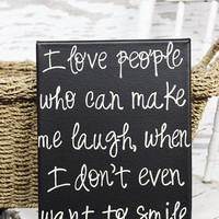 I love people who can make me laugh Quote canvas