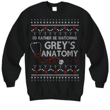 I'd Rather Be Watching Grey's Anatomy Ugly Christmas Sweater