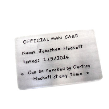 Personalized Official MAN Card Wallet Insert - Create Your Own Message Or Use One Of Mine- For the one you LOvE - Standard Credit Card Size