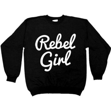 Rebel Girl -- Unisex Sweatshirt
