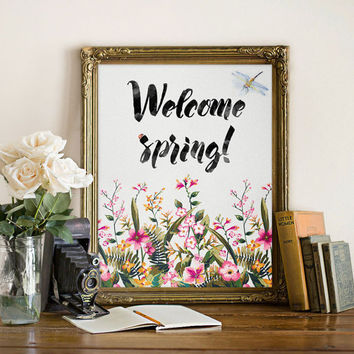 Welcome Spring Art Print Floral poster Home Decor Inspirational quote Wall art