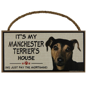 It's My  Manchester Terriers House Wood Sign