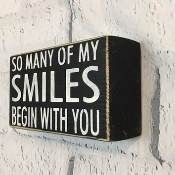 So Many Of My Smiles Begin With You Black Box Sign