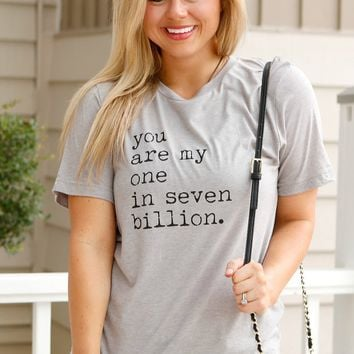 You Are My One In Seven Billion - Athletic Grey - SS – ATX Mafia®