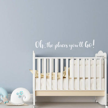 Oh The Places You'll Go Wall Decal Dr Seuss Nursery Decor - Dr Seuss Wall Decal - Dr Seuss Quotes For Wall - Wall Decal Kids Playroom Decor
