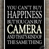 Camera Inspirational Quotes Poster, Can't buy Happiness, photographer, typography, photography, home decor, wall decor, 8x10, 11x14, 16x20