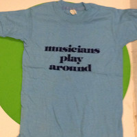 MUSICIANS PLAY AROUND unworn vintage entendre, soft retro Assorted Sizes