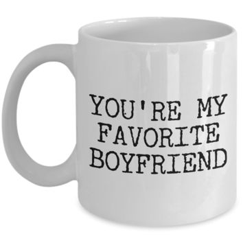 Best Boyfriend Mug - Boyfriend Gifts - Boyfriend Gift Ideas - You're My Favorite Boyfriend Funny Coffee Mug