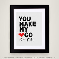 You Make My Heart Go Doki Doki - 11x17 typography print - kawaii japanese poster - anime poster - manga poster - katakana print - love quote