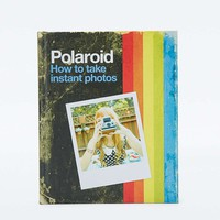 Polaroid: How to Take Instant Photos Book - Urban Outfitters