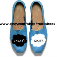 "the fault in our stars ""Okay? Okay."" Shoe design on toms Please read description"
