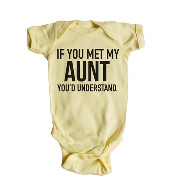 If You Met My Aunt You'd Understand Baby Onesuit