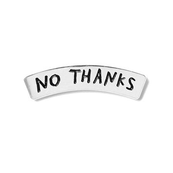 No Thanks Lapel Pin