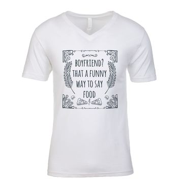 Boyfriend? That's A Funny Way To Say Food Men's V Neck