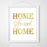 Home Sweet Home - 8 x 10 - Faux Gold Foil Digital Print - Instant Download - Wall Art