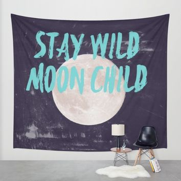 Stay Wild Moon Child Wall Tapestry by Lostfog Co.
