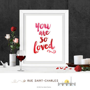 Printable Art You are so loved art print Wall Art Home Decor Modernist art Minimalist Art Print Instant downloadable art ink brush art print