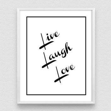 Live Laugh Love print, Printable wall art, Positive quotes, Inspirational print, Typography Poster, Wall art decor, quotes about love