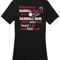 Behind Every Baseball Player Is A Baseball Mom Ladies Tee Free Shipping
