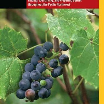 The Pacific Northwest Berry Book: Finding, Identifying, and Preparing Berries Throughout the Pacific Northwest (Falcon Guides)