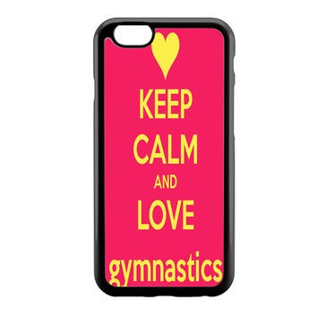 keep calm and love gymnastics iPhone 6 Case