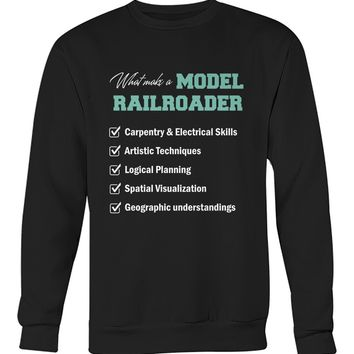 What make a model railroader shirt Crew Neck Sweatshirt