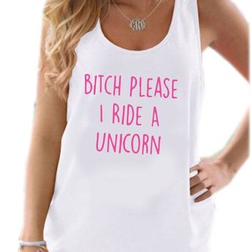 bitch please i ride a unicorn Women Tank Top Summer Vest t Shirt For Lady Cotton Camisole Tee Funny Hipster White Drop Ship B-17