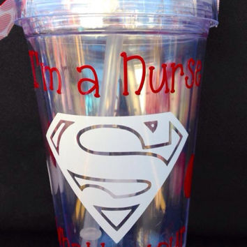 "Personalized Nurse ""I'm a NurseWhat's Your SuperPower?"" Insulated Tumbler with name Personalization - You choose your colors!"