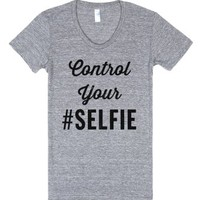 control your selfie-Female Athletic Grey T-Shirt