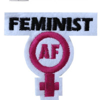 Feminist AF Iron / Sew On Embroidered Patch Girl Power Rights Badge Embroidery | eBay
